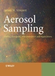 Aerosol Sampling: Science, Standards, Instrumentation and Applications (0470027258) cover image