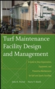 Turf Maintenance Facility Design and Management: A Guide to Shop Organization, Equipment, and Preventive Maintenance for Golf and Sports Facilities (0470081058) cover image