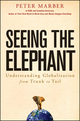 Seeing the Elephant: Understanding Globalization from Trunk to Tail (0470283858) cover image