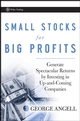 Small Stocks for Big Profits: Generate Spectacular Returns by Investing in Up-and-Coming Companies (0470296658) cover image