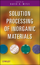 Solution Processing of Inorganic Materials (0470406658) cover image