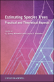 Estimating Species Trees: Practical and Theoretical Aspects (0470526858) cover image