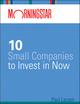 Morningstar's 10 Small Companies to Invest in Now (0470587458) cover image