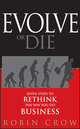 Evolve or Die: Seven Steps to Rethink the Way You Do Business  (0470593458) cover image