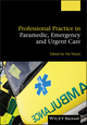 Professional Practice in Paramedic, Emergency and Urgent Care (0470656158) cover image