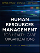 Human Resources Management for Health Care Organizations: A Strategic Approach (0470873558) cover image