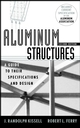 Aluminum Structures: A Guide to Their Specifications and Design, 2nd Edition (0471019658) cover image