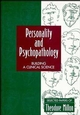 Personality and Psychopathology: Building a Clinical Science: Selected Papers of Theodore Millon (0471116858) cover image