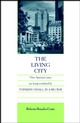 The Living City: How America's Cities Are Being Revitalized by Thinking Small in a Big Way (0471144258) cover image