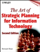 The Art of Strategic Planning for Information Technology, 2nd Edition (0471376558) cover image