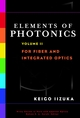 Elements of Photonics, Volume II, For Fiber and Integrated Optics (0471408158) cover image