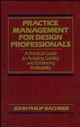 Practice Management for Design Professionals: A Practical Guide to Avoiding Liability and Enhancing Profitability (0471522058) cover image
