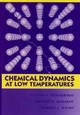 Chemical Dynamics at Low Temperatures (0471585858) cover image