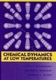Chemical Dynamics at Low Temperatures (0471585858) cover image