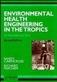 Environmental Health Engineering in the Tropics: An Introductory Text, 2nd Edition (0471938858) cover image