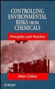 Controlling Environmental Risks from Chemicals: Principles and Practice (0471969958) cover image
