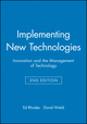 Implementing New Technologies: Innovation and the Management of Technology (0631178058) cover image
