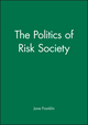 The Politics of Risk Society (0745619258) cover image
