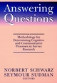 Answering Questions: Methodology for Determining Cognitive and Communicative Processes in Survey Research (0787901458) cover image