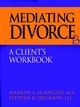Mediating Divorce: A Client's Workbook (0787944858) cover image