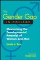 The Gender Gap in College: Maximizing the Developmental Potential of Women and Men  (0787965758) cover image