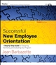 Successful New Employee Orientation: A Step-by-Step Guide for Designing, Facilitating, and Evaluating Your Program , 3rd Edition (0787982458) cover image