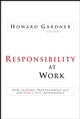 Responsibility at Work: How Leading Professionals Act (or Don't Act) Responsibly  (0787994758) cover image