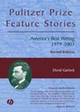 Pulitzer Prize Feature Stories: America's Best Writing, 1979 - 2003, 2nd Edition (0813825458) cover image