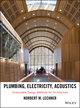Plumbing, Electricity, Acoustics: Sustainable Design Methods for Architecture (1118014758) cover image