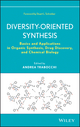 Diversity-Oriented Synthesis: Basics and Applications in Organic Synthesis, Drug Discovery, and Chemical Biology (1118145658) cover image