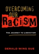 Overcoming Our Racism: The Journey to Liberation (1118533658) cover image