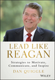 Lead Like Reagan: Strategies to Motivate, Communicate, and Inspire (1118928458) cover image
