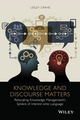 Knowledge and Discourse Matters: Relocating Knowledge Management's Sphere of Interest onto Language (1118931858) cover image