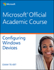 70-697 Configuring Windows Devices (1119126258) cover image