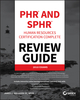 PHR and SPHR Professional in Human Resources Certification Complete Review Guide: 2018 Exams (1119426758) cover image