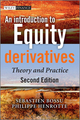 An Introduction to Equity Derivatives: Theory and Practice, 2nd Edition (1119961858) cover image