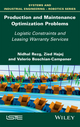 Production and Maintenance Optimization Problems: Logistic Constraints and Leasing Warranty Services (1786300958) cover image