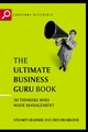 The Ultimate Business Guru Guide: The Greatest Thinkers Who Made Management , 2nd Edition (1841120758) cover image