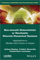 Non Smooth Deterministic or Stochastic Discrete Dynamical Systems: Applications to Models with Friction or Impact (1848215258) cover image