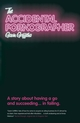 The Accidental Pornographer: A story about having a go and succeeding...in failing (1906465258) cover image