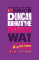 The Unauthorized Guide To Doing Business the Duncan Bannatyne Way: 10 Secrets of the Rags to Riches Dragon (1907312358) cover image