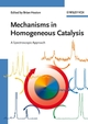 Mechanisms in Homogeneous Catalysis: A Spectroscopic Approach (3527310258) cover image