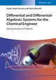 Differential and Differential-Algebraic Systems for the Chemical Engineer: Solving Numerical Problems (3527332758) cover image