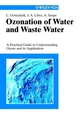 Ozonation of Water and Waste Water: A Practical Guide to Understanding Ozone and its Application (3527613358) cover image