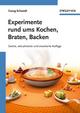 Experimente rund ums Kochen, Braten, Backen, 2nd Edition (3527661158) cover image