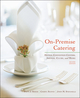 On-Premise Catering: Hotels, Convention Centers, Arenas, Clubs, and More, 2nd Edition (EHEP002558) cover image