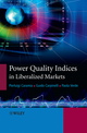 Power Quality Indices in Liberalized Markets (0470033959) cover image