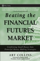 Beating the Financial Futures Market: Combining Small Biases into Powerful Money Making Strategies (0470038659) cover image