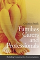 Families, Carers and Professionals: Building Constructive Conversations (0470056959) cover image
