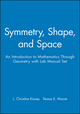 Symmetry, Shape, and Space: An Introduction to Mathematics Through Geometry with Lab Manual Set